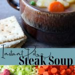 Instant Pot Steak Soup pin image with text overlay