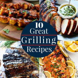 10 Great Grilling Recipes to take your summer grilling to the next level. Plus three bonus grilling recipes for an appetizer, cocktail and dessert! via momsdinner.net #grill #grilled #dinner #meat #summerdinner