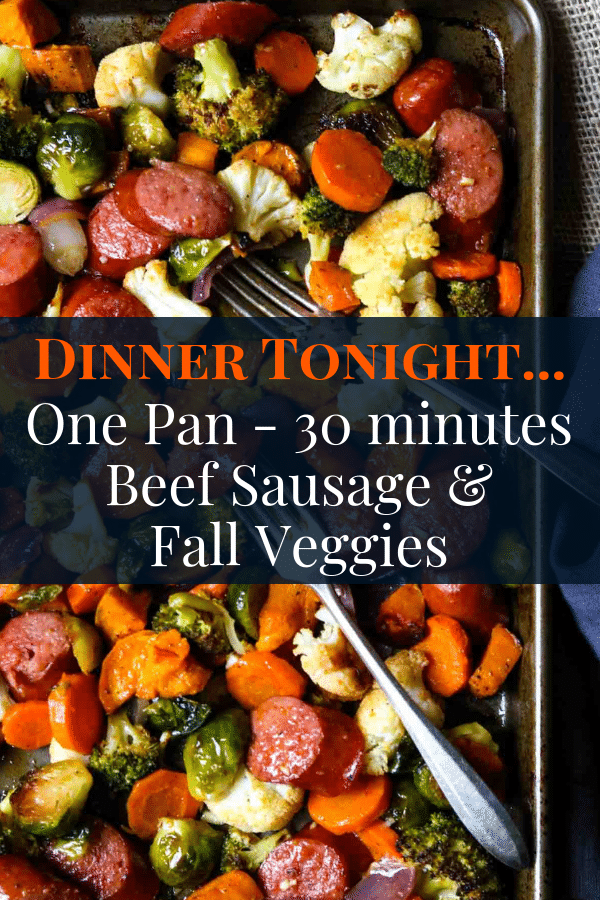 Dinner Tonight- One Pan- 30 Minutes Beef Sausage & Fall Veggies Pinterest Image