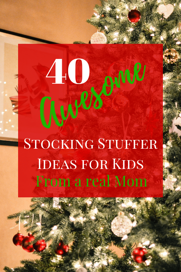 40 Awesome Stocking Stuffer ideas for kid Pinterest Image