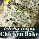 Creamy casear chicken recipe with pinterest text