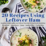 2 bowls of ham and potato chowder made with leftover ham - pinterest text over top