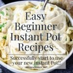 a bowl of pasta with text overlay Instant Pot recipes for beginners