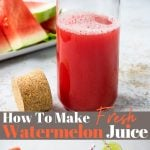 pinterest image with text for how to make watermelon juice