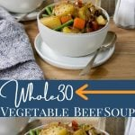 Whole30 Vegetable Beef Soup Pin image with text