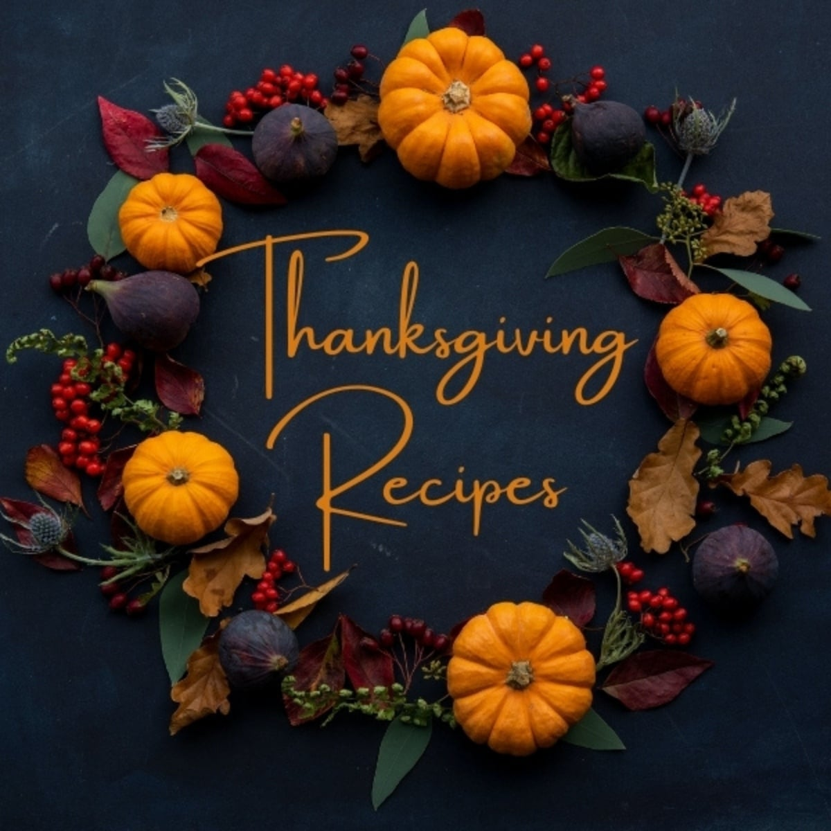 thanksgiving wreath on a black background with the text Thanksgiving Recipes